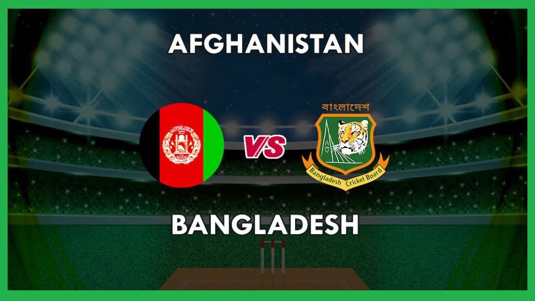 बंगलादेश Vs अफगानिस्तान